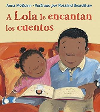 A Lola Le Encantan los Cuentos = Lola Loves Stories 9781580894449