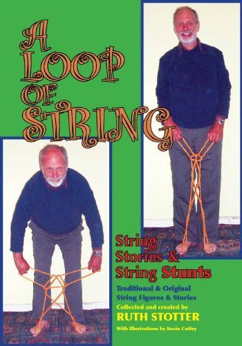 A Loop of String: String Stories & String Stunts: Traditional and Original String Figures and Stories 9781587901706