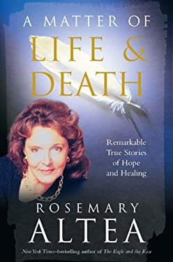 A Matter of Life and Death: Remarkable True Stories of Hope and Healing 9781585426485