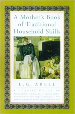 A Mother's Book of Traditional Househould Skills 9781585742592