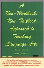 A Non-Workbook, Non-Textbook Approach to Teaching Language Arts 7202719