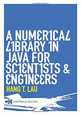 A Numerical Library in Java for Scientists and Engineers 9781584884309