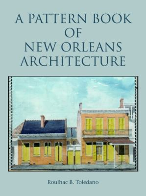 A Pattern Book of New Orleans Architecture 9781589806948