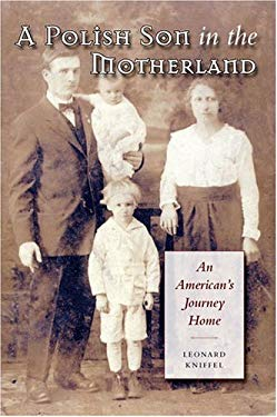 A Polish Son in the Motherland: An American's Journey Home 9781585444205