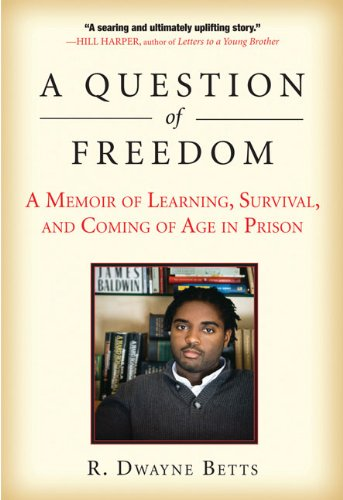 A Question of Freedom: A Memoir of Learning, Survival, and Coming of Age in Prison 9781583333969
