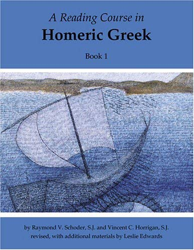 A Reading Course in Homeric Greek, Book 1 9781585101757