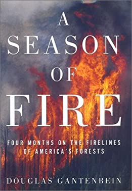 A Season of Fire: Four Months on the Firelines in the American West 9781585421763