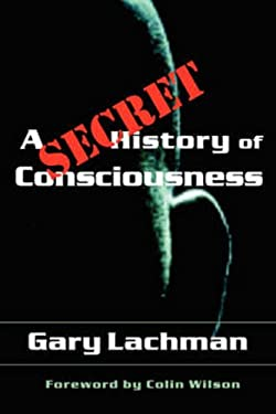 A Secret History of Consciousness 9781584200116
