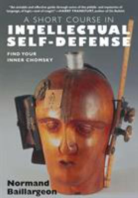A Short Course in Intellectual Self-Defense 9781583227657