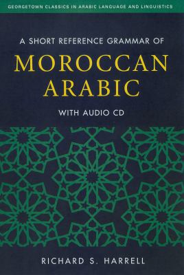 A Short Reference Grammar of Moroccan Arabic 9781589017610