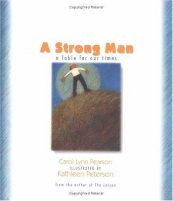 A Strong Man: A Fable for Our Times 9781586850739