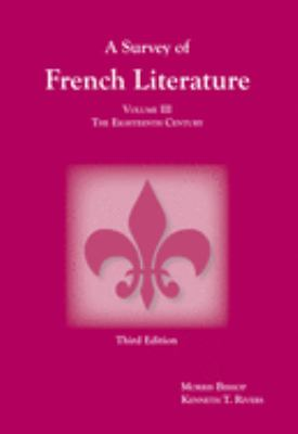 A Survey of French Literature: Volume 3: The 18th Century 9781585101801