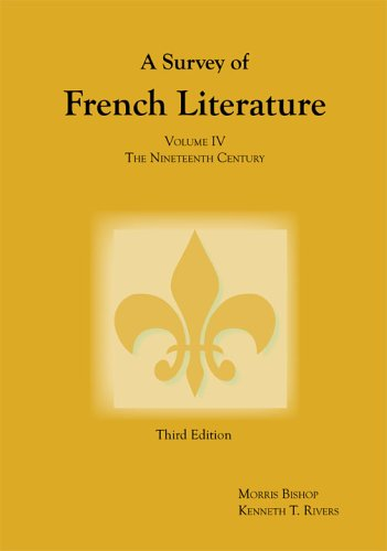 A Survey of French Literature, Volume 4: The Nineteenth Century 9781585101818