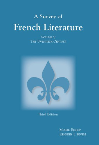 A Survey of French Literature: Volume Five: The Twentieth Century 9781585101825