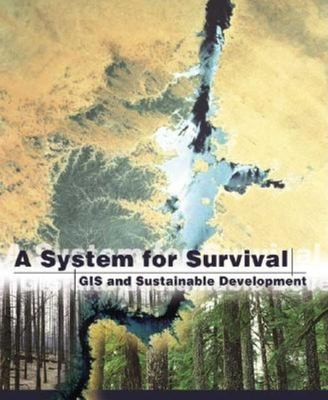 A System for Survival: GIS and Sustainable Development 9781589480520