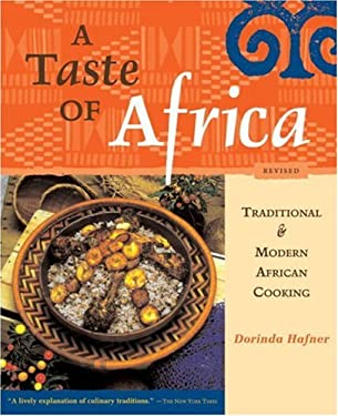 A Taste of Africa: Traditional and Modern African Cooking 9781580084031