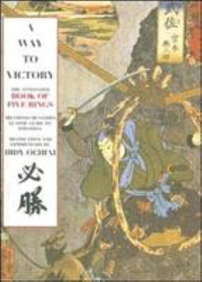 A Way to Victory: The Annotated Book of Five Rings 9781585676989