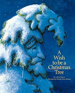 A Wish to Be a Christmas Tree 9781585362691