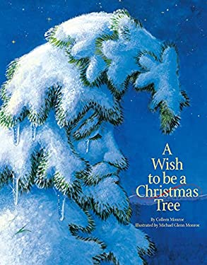 A Wish to Be a Christmas Tree 9781585360024