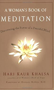 A Woman's Book of Meditation: Discovering the Power of a Peaceful Mind 9781583332535