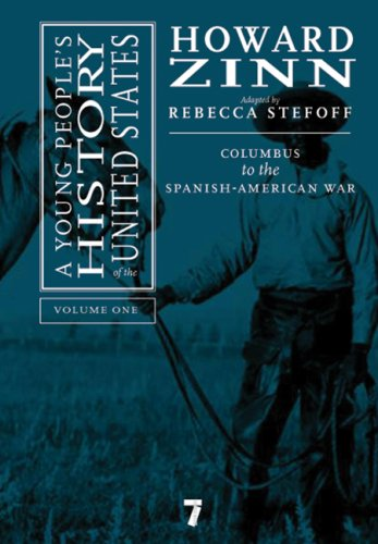 A Young People's History of the United States, Volume 1: Columbus to the Spanish-American War 9781583227596