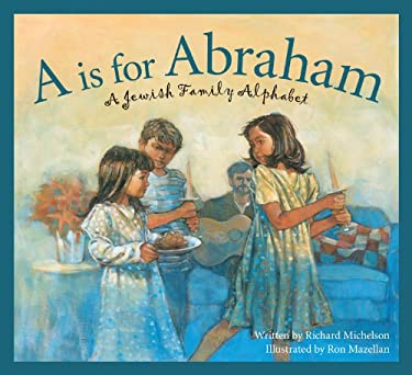 A is for Abraham: A Jewish Family Alphabet 9781585363223