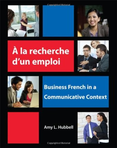 A la Recherche D'Un Emploi: Business French in a Communicative Context 9781585103720