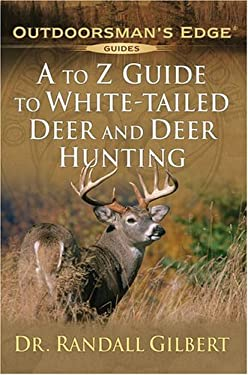 A to Z Guide to White-Tailed Deer and Deer Hunting 9781580111959