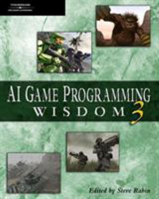 AI Game Programming Wisdom 3 [With CDROM] 9781584504573