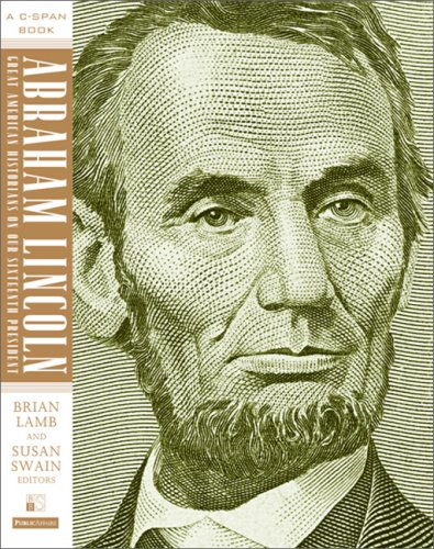 Abraham Lincoln: Great American Historians on Our Sixteenth President 9781586486761