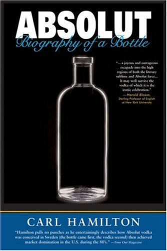 Absolut: Biography of a Bottle 9781587991370