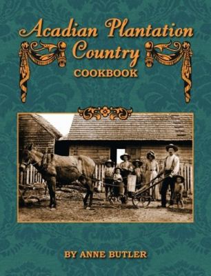 Acadian Plantation Country Cookbook 9781589804623