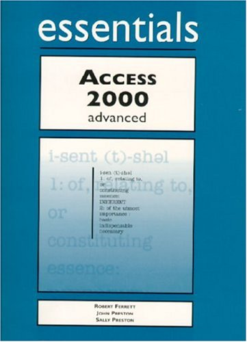 Access 2000 Essentials Advanced 9781580763028