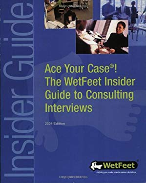 Ace Your Case! Consulting Interviews 9781582072470