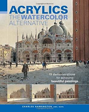 Acrylics: The Watercolor Alternative 9781581805864