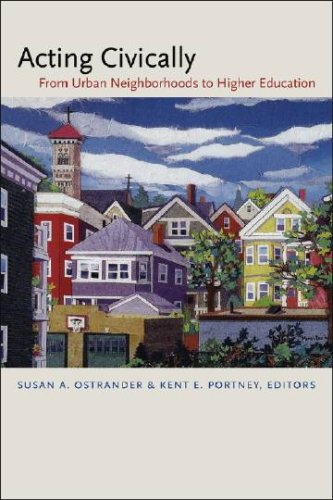 Acting Civically: From Urban Neighborhoods to Higher Education 9781584656616