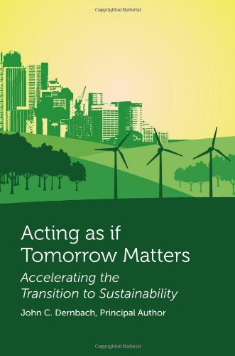 Acting as If Tomorrow Matters: Accelerating the Transition to Sustainability 9781585761586