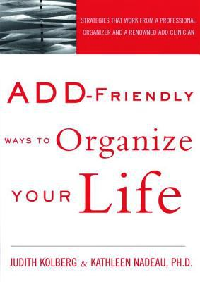 Add-Friendly Ways to Organize Your Life 9781583913581