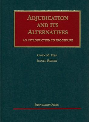Adjudication and Its Alternatives: An Introduction to Procedure 9781587780554