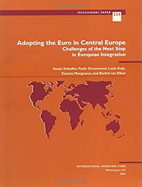 Adopting the Euro in Central Europe: Challenges of the Next Step in European Integration 9781589063501
