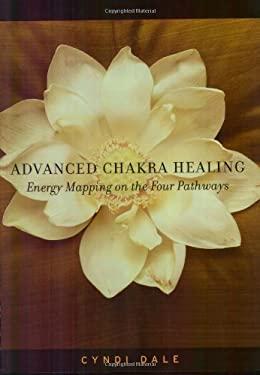 Advanced Chakra Healing 9781580911610