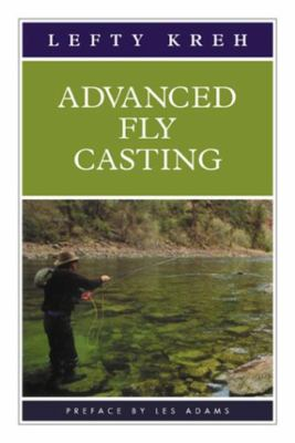 Advanced Fly Casting 9781585742103