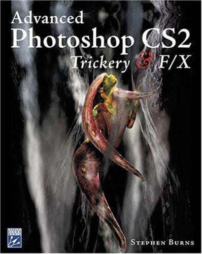 Advanced Photoshop CS2 Trickery & FX [With CDROM] 9781584504474