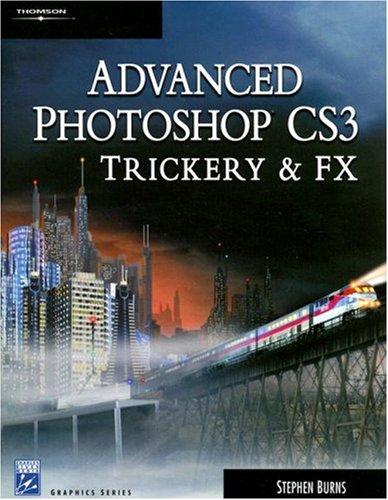 Advanced Photoshop CS3 Trickery & FX [With CDROM] 9781584505310