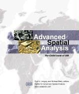 Advanced Spatial Analysis: The CASA Book of GIS 9781589480735