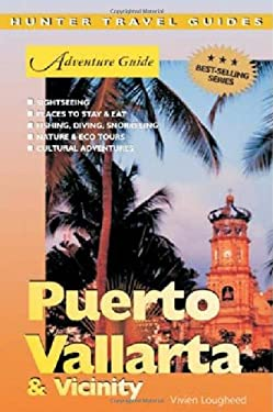 Adventure Guide: Puerto Vallarta & Vicinity 9781588435941