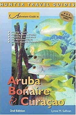Adventure Guide to Aruba, Bonaire & Curacao 9781588435729