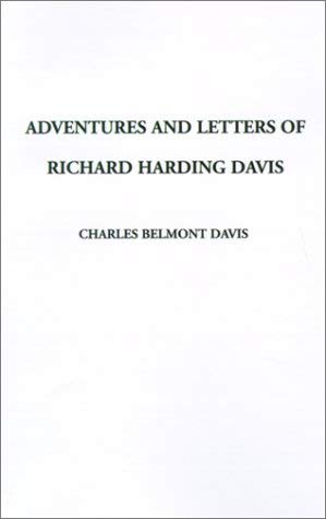 Adventures and Letters of Richard Harding Davis 9781588279491
