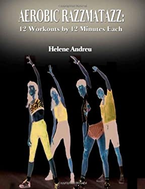 Aerobic Razzmatazz: 12 Workouts by 12 Minutes Each