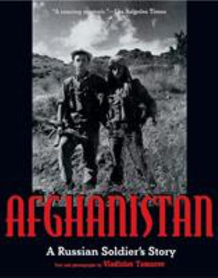 Afghanistan: A Russian Soldier's Story 9781580084161